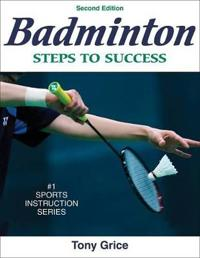 Badminton: steps to success - 2nd edition - steps to success