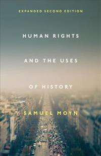 Human Rights and the Uses of History: Expanded Second Edition