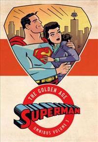 Superman the Golden Age Omnibus 3