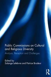 Public Commissions on Cultural and Religious Diversity: Analysis, Reception and Challenges