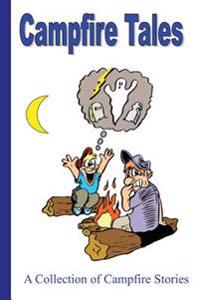 Campfire Tales: A Collection of Campfire Stories