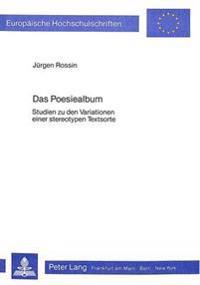 Das Poesiealbum: Studien Zu Den Variationen Einer Stereotypen Textsorte