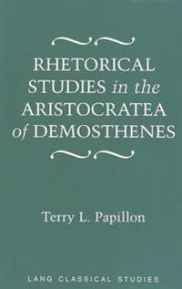 Rhetorical Studies in the Aristocratea of Demosthenes