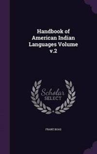 Handbook of American Indian Languages Volume V.2