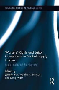 Workers' Rights and Labor Compliance in Global Supply Chains