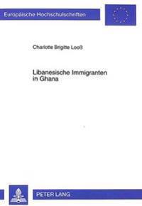 Libanesische Immigranten In Ghana: Selbstwahrnehmugen Und Rollenzuschreibungen