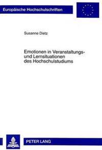 Emotionen in Veranstaltungs- Und Lernsituationen Des Hochschulstudiums: Skalenentwicklung Und Fragebogenuntersuchung an Studentinnen Der Philosophisch