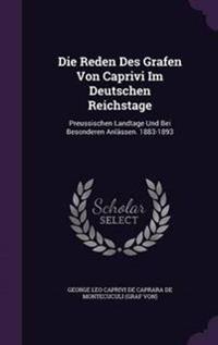 Die Reden Des Grafen Von Caprivi Im Deutschen Reichstage