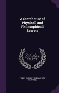 A Storehouse of Physicall and Philosophicall Secrets