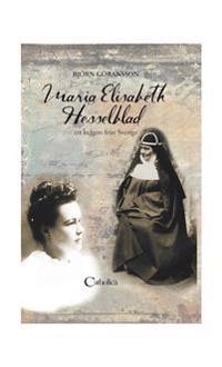 Maria Elisabeth Hesselblad : ett helgon från Sverige