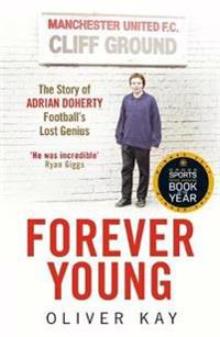 Forever young - the story of adrian doherty, footballs lost genius