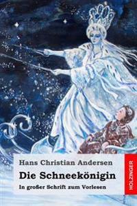 Die Schneekonigin: In Grosser Schrift Zum Vorlesen