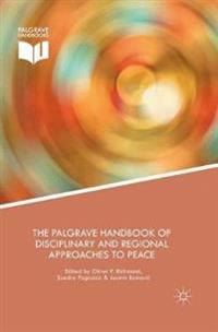 The Palgrave Handbook of Disciplinary and Regional Approaches to Peace