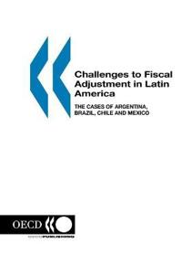 Challenges to Fiscal Adjustment in Latin America