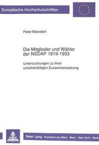 Die Mitglieder Und Waehler Der Nsdap 1919 - 1933: Untersuchungen Zu Ihrer Schichtmaessigen Zusammensetzung