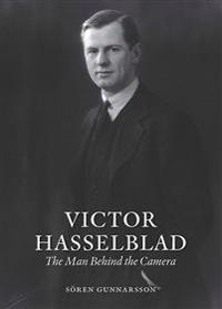 Victor Hasselblad : the man behind the camera
