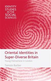 Oriental Identities in Super-diverse Britain