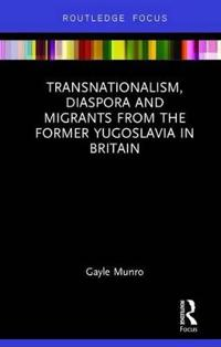 Transnationalism, diaspora and migrants from the former Yugoslavia in Britain
