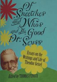 Of Sneetches and Whos and the Good Dr Seuss