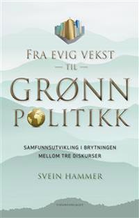 Fra evig vekst til grønn politikk - Svein Hammer | Ridgeroadrun.org