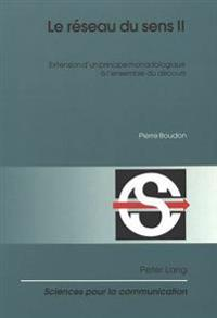 Le Réseau Du Sens II: Extension D'Un Principe Monadologique à L'Ensemble Du Discours