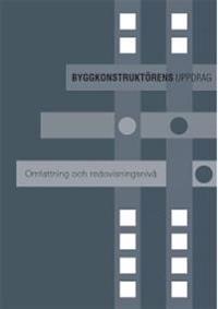 Byggkonstruktörens uppdrag : omfattning och redovisningsnivå
