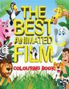 The Best Animated Film Colouring Book: Top 50 Box Office Animated Film Characters for Kids to Colour in an A4, 52 Page Book. Includes Scenes from Shre