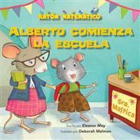 Alberto Comienza La Escuela (Albert Starts School): Dias de La Semana (Days of the Week)