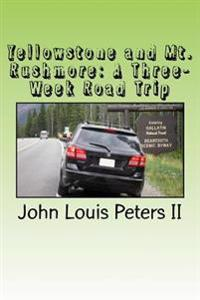 Yellowstone and Mt. Rushmore: A Three-Week Road Trip