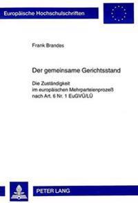 Der Gemeinsame Gerichtsstand: Die Zustaendigkeit Im Europaeischen Mehrparteienprozess Nach Art. 6 NR. 1 Eugvue/Lue