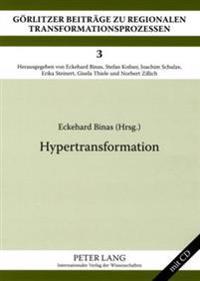 Hypertransformation: Internationale Tagung Zur Interdisziplinaeren Transformationsforschung Goerlitz 2006