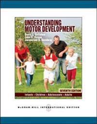 Understanding Motor Development: Infants, Children, Adolescents, Adults (Int'l Ed)