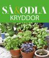 Kryddor – Så & odla – Handboken för att lyckas med din skörd