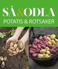 Potatis & rotsaker – Så & odla – Handboken för att lyckas med din skörd