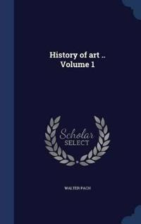 History of Art .. Volume 1