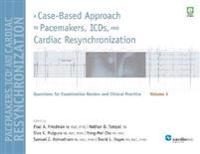 Case-Based Approach to Pacemakers, ICDs, and Cardiac  Resynchronization Volume 3