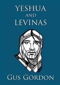 Yeshua and Levinas