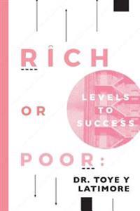 Rich or Poor: Levels to Success