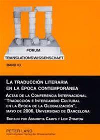 La Traducción Literaria En La Época Contemporánea: Actas de la Conferencia Internacional «traducción E Intercambio Cultural En La Época de la Globaliz