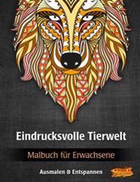Eindrucksvolle Tierwelt: Malbuch Fur Erwachsene