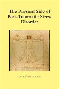 The Physical Side of Post -Traumatic Stress Disorder