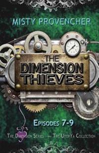 The Dimension Thieves 7-9: Episodes 7-9