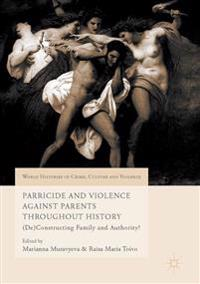 Parricide and Violence Against Parents Throughout History