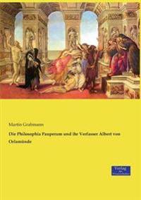 Die Philosophia Pauperum Und Ihr Verfasser Albert Von Orlamunde
