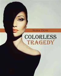 Colorless Tragedy