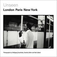 Unseen London, Paris, New York