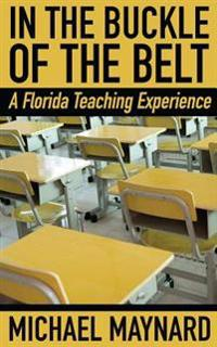 In the Buckle of the Belt: A Florida Teaching Experience