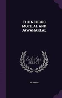 The Nehrus Motilal and Jawaharlal
