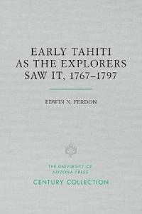 Early Tahiti As the Explorers Saw It 1767-1797
