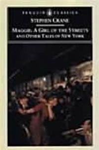 Maggie: A Girl of the Streets: And Other Tales of New York